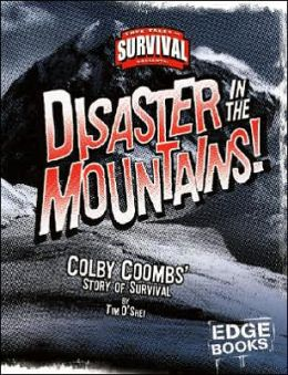 Disaster in the Mountains!: Colby Coombs' Story of Survival
