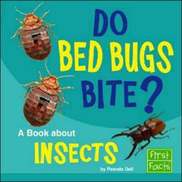 Do Bed Bugs Bite?: A Book about Insects