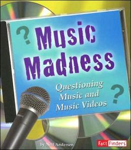Music Madness: Questioning Music and Music Videos