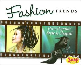 Fashion Trends: How Popular Style Is Shaped