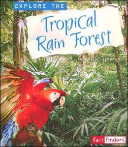 Explore the Tropical Rain Forest