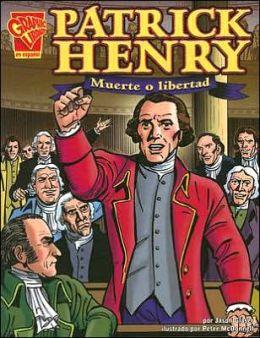 Patrick Henry: Muerte o Libertad