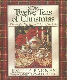 The Twelve Teas of Christmas: Sharing the Season with Those You Love