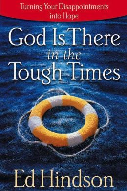 God Is There In The Tough Times