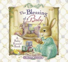 The Blessing of a Baby: A Baby Record Book