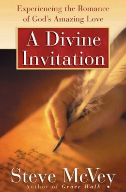 Divine Invitation: Experiencing the Romance of God's Amazing Love
