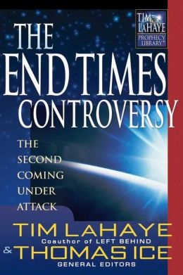 The End Times Controversy: The Second Coming Under Attack