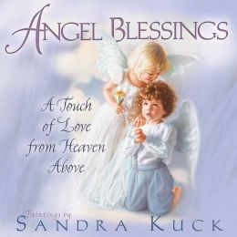 Angel Blessings: A Touch of Love from Heaven Above
