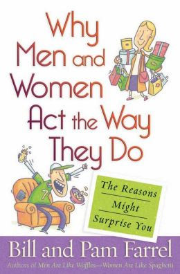 Why Men and Women Act the Way They Do: The Reasons Might Surprise You