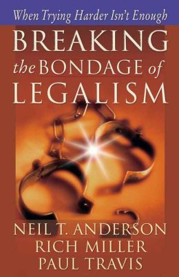 Breaking the Bond of Legalism