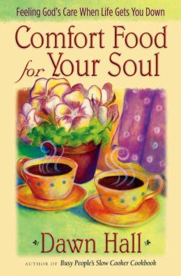 Comfort Good for Your Soul: Feeling God's Care When Life Gets You Down