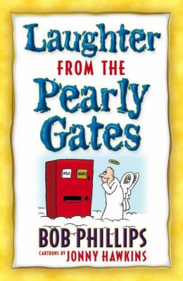 Laughter from the Pearly Gates: Inspiration Jokes, Quotes, and Cartoons