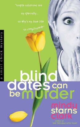 Blind Dates Can Be Murder (Smart Chick Series #2)