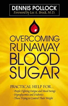 Overcoming Runaway Blood Sugar: Practical Help for... *People Fighting Fatigue and Mood Swings * Hypoglycemics and Diabetics *Those Trying to Control Their Weight