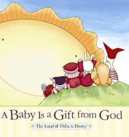 A Baby is a Gift from God: The Land of Milk & Honey