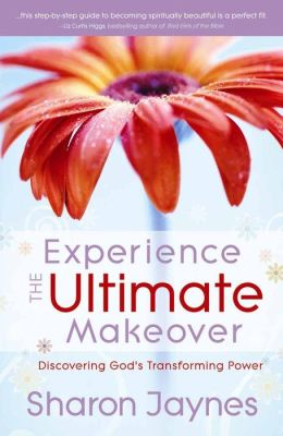 Experience the Ultimate Makeover: Discovering God's Transforming Power