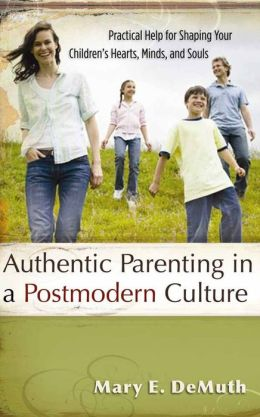 Authentic Parenting In A Postmodern Culture