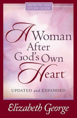 A Woman After God's Own Heart Growth and Study Guide ...