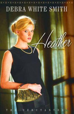 Heather: The Debutantes--Book #1