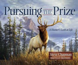 Pursuing the Prize: A Hunter's Look at Life