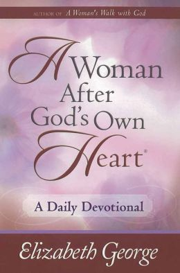 A Woman After God's Own Heart?--A Daily Devotional