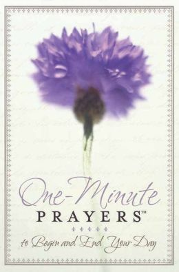 One-Minute Prayers? to Begin and End Your Day