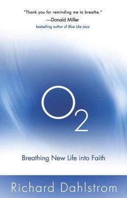 O2: Breathing New Life Into Faith
