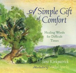 A Simple Gift of Comfort: Healing Words for Difficult Times