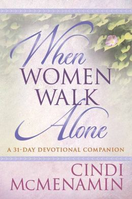 When Women Walk Alone--A 31-Day Devotional Companion