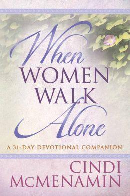 When Women Walk Alone--A 31-Day Devotional Companion
