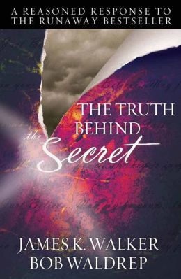 Truth behind the Secret: A Reasoned Response to the Runaway Bestseller