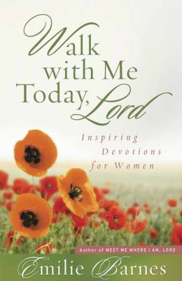 Walk with Me Today, Lord: Inspiring Devotions for Women