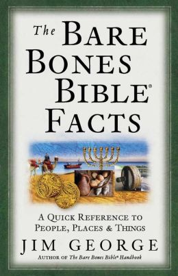 The Bare Bones Bible® Facts: A Quick Reference to the People, Places, & Things
