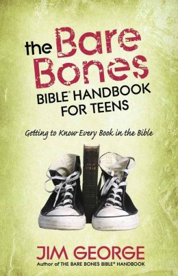 The Bare Bones Bible? Handbook for Teens: Getting to Know Every Book in the Bible