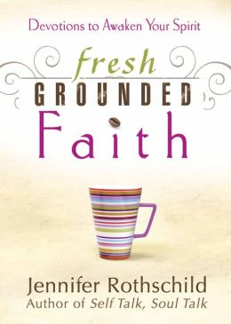 Fresh Grounded Faith: Devotions to Awaken Your Spirit