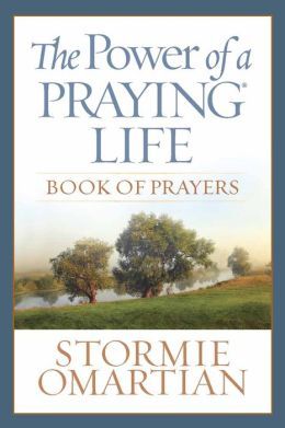 The Power of a Praying Life Book of Prayers: Finding the Freedom, Wholeness, and True Success God Has for You