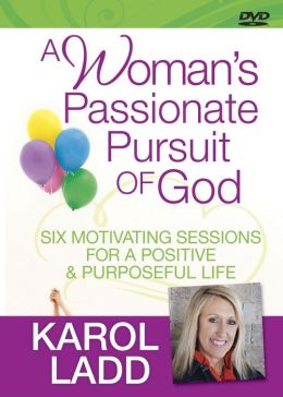 A Woman's Passionate Pursuit of God DVD: 6 Motivating Sessions for a Positive and Purposeful Life