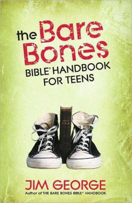 The Bare Bones Bible Handbook for Teens: Getting to Know Every Book in the Bible