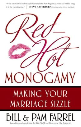 Red-Hot Monogamy: Making Your Marriage Sizzle
