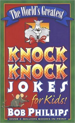 The World's Greatest Knock-Knock Jokes for Kids