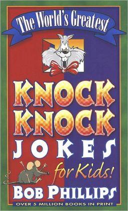 World's Greatest Knock-Knock Jokes for Kids, The