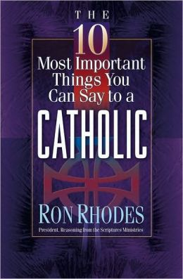 10 Most Important Things You Can Say to a Catholic