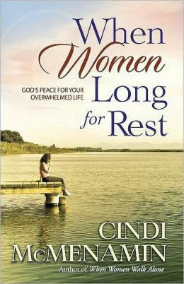 When Women Long for Rest: God's Peace for Your Overwhelmed Life
