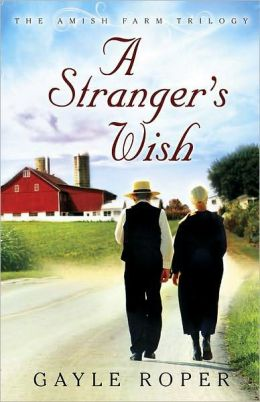 A Stranger's Wish (Amish Farm Trilogy Series #1)