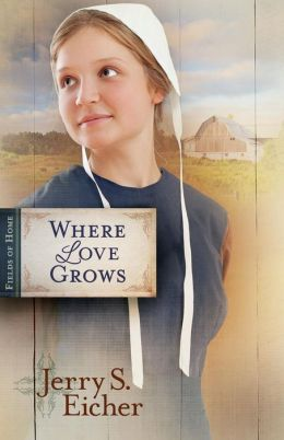 Where Love Grows (Fields of Home Series #3)