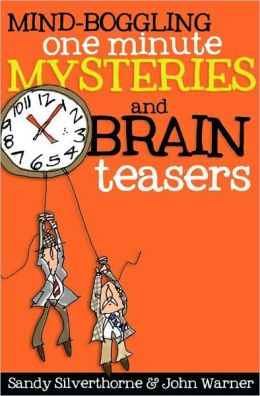 Mind-Boggling One-Minute Mysteries and Brain Teasers: