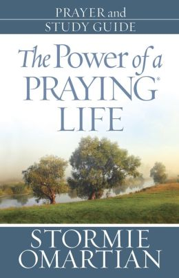 The Power of a Praying Life Prayer and Study Guide: Finding the Freedom, Wholeness, and True Success God Has for You