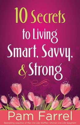 10 Secrets to Living Smart, Savvy, and Strong