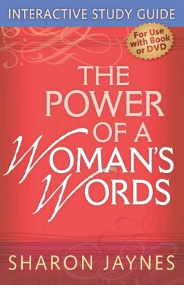The Power of a Woman's Words Interactive Study Guide