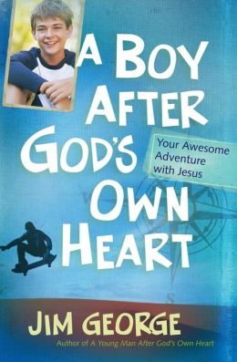 A Boy After God's Own Heart: Your Awesome Adventure with Jesus